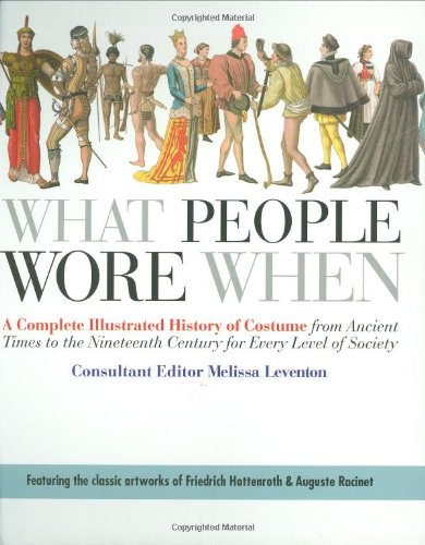 Geschichte Kostüm Racinet - What People Wore When: A Complete Illustrated History of Costume from Ancient Times to the Nineteenth Century for Every Level of Society