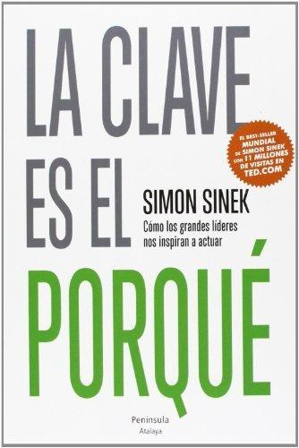 La clave es el porqué (ATALAYA) de Sinek, Simon (2013) Tapa blanda