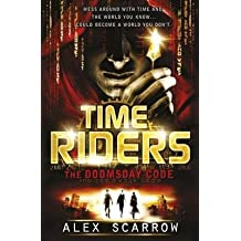[The Doomsday Code] (By: Alex Scarrow) [published: February, 2011]