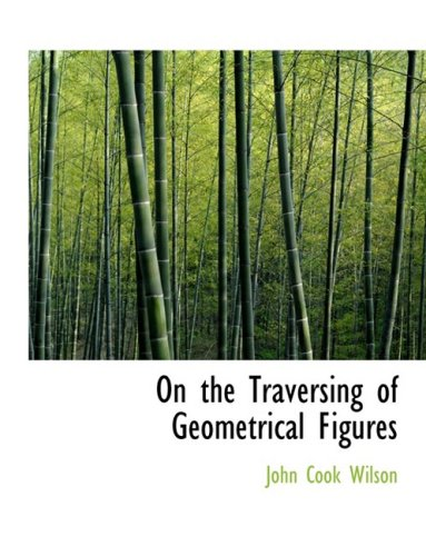 On the Traversing of Geometrical Figures