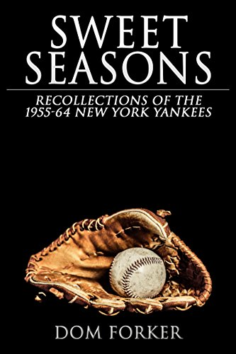 Sweet Seasons: Recollections of the 1955-64 New York Yankees (English Edition) por Dom Forker