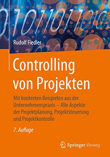 Controlling von Projekten: Mit konkreten Beispielen aus der Unternehmenspraxis – Alle Aspekte der Projektplanung, Projektsteuerung und Projektkontrolle (Chemie-science-projekte)
