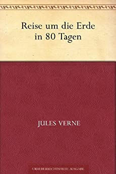 Reise um die Erde in 80 Tagen (German Edition) by [Verne, Jules]