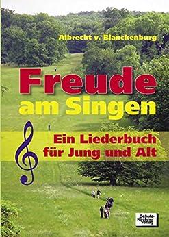 Freude am Singen: Ein Liederbuch für Jung und Alt von [von Blanckenburg, Albrecht]
