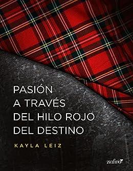 Pasión a través del hilo rojo del destino (Volumen Independiente) de [Leiz, Kayla]