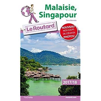 Guide du Routard Malaisie Singapour 2017: Sans Bornéo