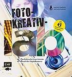 Foto-Kreativ-Lab: 52 effektvolle Experimente mit der Digitalkamera (Lab-Reihe) - Carla Sonheim, Steve Sonheim