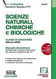 Scienze naturali, chimiche e biologiche. Classe di concorso A50 (ex A060). Manuale disciplinare completo per le prove scritte e orali dei concorsi a cattedra e dei FIT. Con aggiornamento online