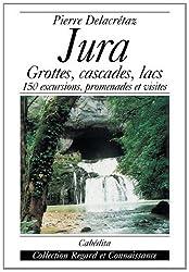 Jura, grottes, cascades, lacs...150 excursions