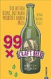Craft Beer Guide: 99 x Craft Beer. Die besten Biere, die man probiert haben muss. Von Hopfenhelden-Bloggerin und Biersommelière Nina Anika Klotz. Ein Craft-Beer-Führer für Aficionados und Einsteiger.