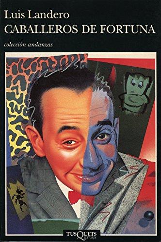 Caballeros de fortuna (Volumen independiente nº 1) por Luis Landero Duran