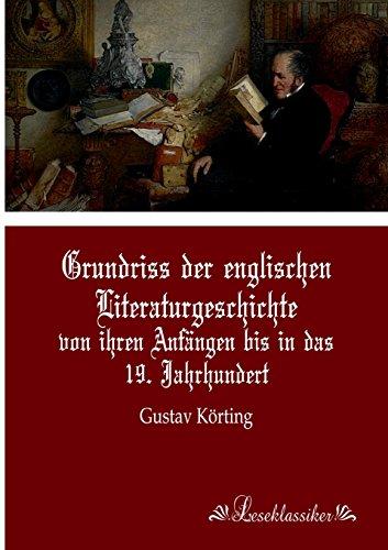 Grundriss der englischen Literaturgeschichte: von ihren Anfängen bis in das 19. Jahrhundert