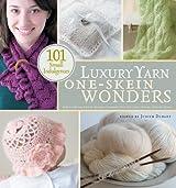 Luxury Yarn One-Skein Wonders: 101 Small Indulgences (2008-10-04)