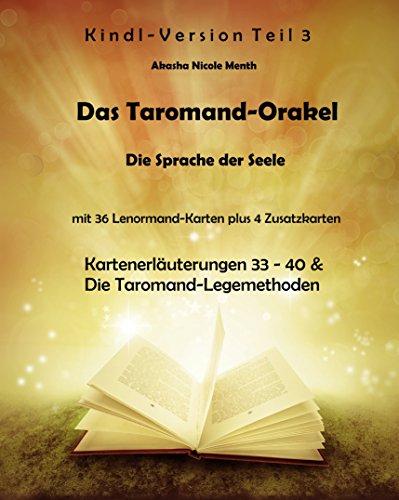 Das Taromand-Orakel - Die Sprache der Seele: Mit 36 Lenormand-Karten plus 4 Zusatzkarten - Teil 3 (Kartenerläuterungen 33 - 40 & Die Taromand-Legemethoden)