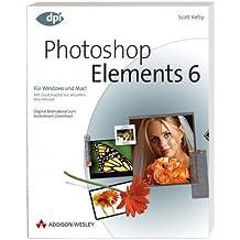 Photoshop Elements 6 für digitale Fotografie: Für Windows und Mac! (DPI Grafik)