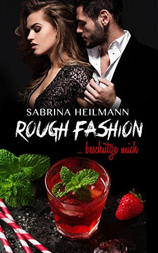 Rough Fashion ... beschütze mich (Rough Series 1) von [Heilmann, Sabrina]