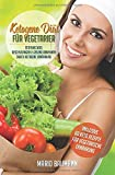 Ketogene Diät für Vegetarier: Stoffwechsel beschleunigen & gesund abnehmen durch Ketogene Ernährung (Bonus: über 60 Keto Rezepte für vegetarische Ernährung, Band 1)