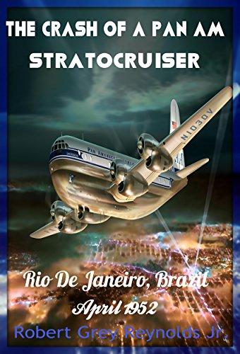 the-crash-of-a-pan-am-stratocruiser-rio-de-janeiro-brazil-april-1952-english-edition