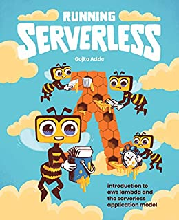 Running Serverless: Introduction to AWS Lambda and the Serverless Application Model (English Edition) van [Adzic, Gojko]
