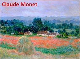 675 Color Paintings of Claude Monet (Part 2) - French Impressionist Painter (November 14, 1840 - December 5, 1926) by [Michalak, Jacek]