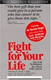Fight for Your Life: Dr. Bernie Siegel on Surviving Cancer by Dr. Bernie Siegal