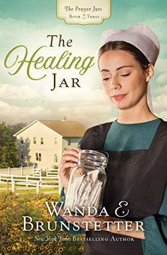 The Healing Jar (The Prayer Jars Book 3) (English Edition) - Amish Country Lancaster Pa