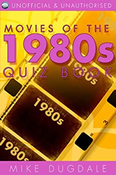 Movies of the 1980s Quiz Book by [Dugdale, Mike]