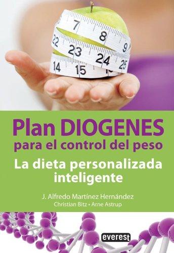 Plan Diogenes Para El Control Del Peso. La Dieta Personalizada Inteligente (Manuales Everest) por Astrup  Arne