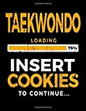 Taekwondo Loading 75% Insert Cookies To Continue: Blank Lined Notebook Journal - Dartan Creations, Heather Nickles
