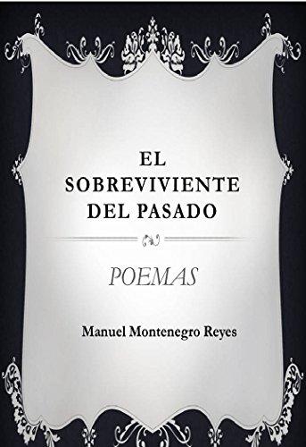 EL SOBREVIVIENTE: Poesia por Manuel Montenegro Reyes