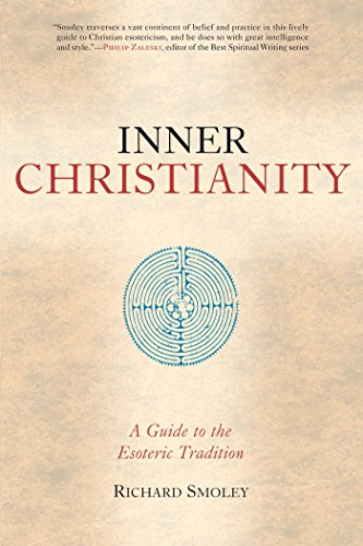 Inner Christianity: A Guide to the Esoteric Tradition (English Edition)