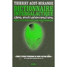 Dictionnaire intergalactique des extraterrestres dans la culture populaire contemporaine de Acot-Mirande. Thierry (2007) Broché