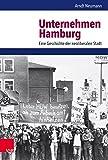 Unternehmen Hamburg: Eine Geschichte der neoliberalen Stadt (Nach dem Boom)