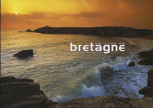 Un jour en Bretagne par Claude Rannou, Patrick Le Floch
