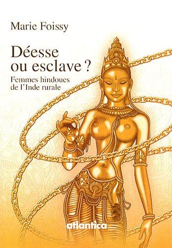 Deesse Ou Esclave? Femmes Hindoues de l'Inde Rurale