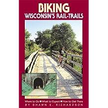 Biking Wisconsin's Rail-Trails (Biking Rail-Trails)