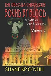 The Dracula Chronicles: Bound By Blood - Volume 2
