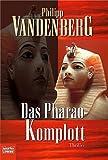 Das Pharao-Komplott - Philipp Vandenberg