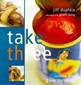 Jill Dupleix's Fast Food: Cooking with 3 Main Ingredients