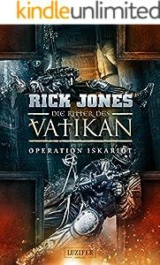 OPERATION ISKARIOT (Die Ritter des Vatikan 3): Thriller