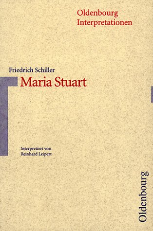 Oldenbourg Interpretationen, Bd.43, Maria Stuart