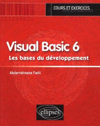 Visual Basic 6 : Les bases du développement par Abderrahmane Fadil