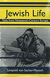 Jewish Life: Tales from Nineteenth-Century Europe (Studies in Austrian Literature, Culture, and Thought Translation Series)