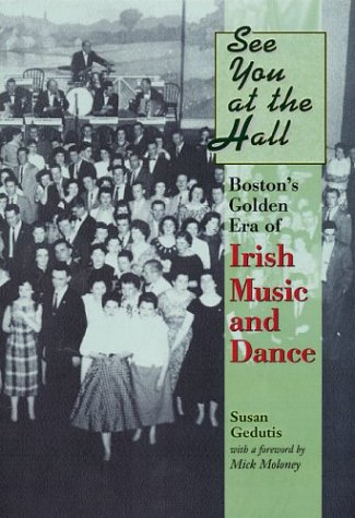 see-you-at-the-hall-bostons-golden-era-of-irish-music-and-dance