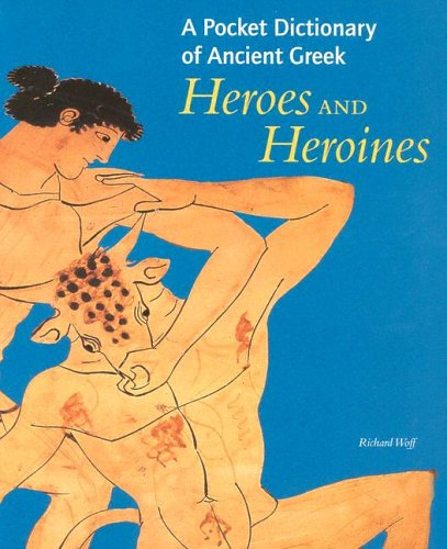 A Pocket Dictionary of Ancient Greek Heroes and Heroines por Richard Woff