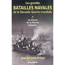 Les Grandes Batailles de la Seconde Guerre mondiale, tome 1 : Le Drame de la Marine française