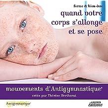 Forme et bien-être : Quand votre corps s'allonge et se pose, 5 mouvements d'Antigym®