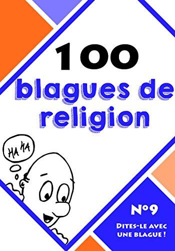 100 blagues de religion (Dites-le avec une blague ! t. 9)