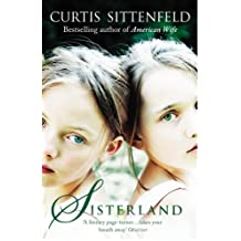 Sisterland by Sittenfeld, Curtis (January 1, 2014) Paperback