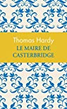 Le Maire de Casterbridge par Hardy
